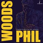 PHIL WOODS Chesky's Best of Phil Woods album cover