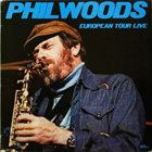 PHIL WOODS European Tour Live album cover