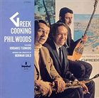 PHIL WOODS Greek Cooking album cover