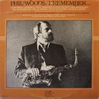 PHIL WOODS I Remember album cover