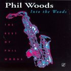PHIL WOODS Into The Woods-The Best Of Phil Woods album cover