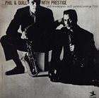 PHIL WOODS Phil & Quill With Prestige (aka Phil and Quill) album cover