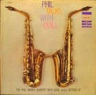 PHIL WOODS Phil Talks With Quill album cover