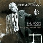 PHIL WOODS Phil Woods & Barcelona Jazz Orquestra : Our Man Benny album cover
