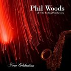 PHIL WOODS Phil Woods & the Festival Orchestra: New Celebration album cover