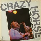 PHIL WOODS Phil Woods / Chris Swansen ‎: Crazy Horse album cover