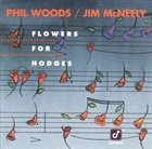 PHIL WOODS Phil Woods / Jim McNeely : Flowers For Hodges album cover
