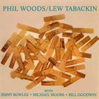 PHIL WOODS Phil Woods / Lew Tabackin album cover