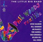 PHIL WOODS Phil Woods's Little Big Band : Real Life album cover