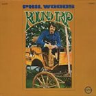 PHIL WOODS Round Trip album cover
