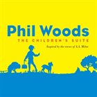 PHIL WOODS The Children's Suite album cover