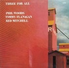 PHIL WOODS Three For All (with Tommy Flanagan / Red Mitchell) album cover