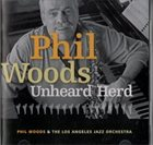 PHIL WOODS Unheard Herd album cover