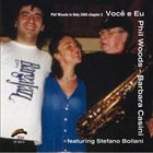 PHIL WOODS Voce e Eu (with Barbara Casini and Stefano Bollani) album cover