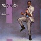 PHILIP BAILEY Continuation album cover