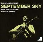PHILIP CATHERINE Philip Catherine, Hein Van De Geyn & Aldo Romano : September Sky album cover