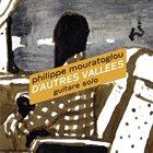 PHILIPPE MOURATOGLOU D'Autres Vallées - Guitare Solo album cover