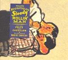 PHILIPPE MOURATOGLOU Philippe Mouratoglou, Jean-Marc Foltz, Bruno Chevillon – Steady Rollin' Man : Echoes Of Robert Johnson album cover