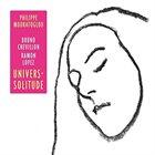 PHILIPPE MOURATOGLOU Philippe Mouratoglou Trio : Univers-Solitude album cover