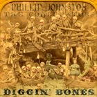 PHILLIP JOHNSTON Phillip Johnston & the Coolerators : Diggin' Bones album cover