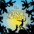 PHILLIP JOHNSTON The Adventures of Prince Achmed album cover