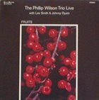 PHILLIP WILSON Live - Fruits album cover