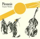 PHRONESIS Organic Warfare album cover