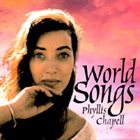 PHYLLIS CHAPELL World Songs album cover