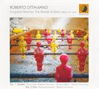 ROBERTO OTTAVIANO Forgotten Matches. The Worlds Of Steve Lacy (1934 - 2004) album cover