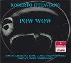 ROBERTO OTTAVIANO Pow Wow album cover