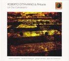 ROBERTO OTTAVIANO Roberto Ottaviano & Pinturas : Un Dio Clandestino album cover