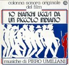 PIERO UMILIANI 10 Bianchi Uccisi Da Un Piccolo Indiano (Colonna Sonora Originale) album cover