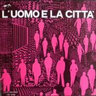 PIERO UMILIANI L'Uomo E La Città (The Man And The City) album cover
