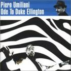PIERO UMILIANI Ode To Duke Ellington album cover