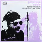 PIERRE COURBOIS Perpetuum Mobile (with Jasper Van 'T Hof) album cover