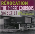 PIERRE COURBOIS Révocation Live At The Bimhuis album cover