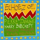PIERRE DØRGE Pierre Dørge & Harry Beckett : Echoez Of... album cover