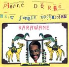 PIERRE DØRGE Pierre Dørge & New Jungle Orchestra ‎: Karawane album cover