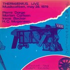 PIERRE DØRGE Thermænius Live Musikcaféen, May 28. 1979 album cover