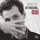 PIERRE DE BETHMANN Oui album cover
