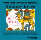 PIERRE DØRGE Pierre Dørge & New Jungle Orchestra : Johnny Lives album cover