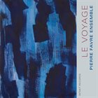 PIERRE FAVRE Le Voyage album cover