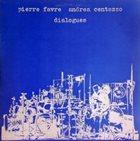 PIERRE FAVRE Pierre Favre, Andrea Centazzo : Dialogues album cover