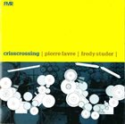 PIERRE FAVRE Pierre Favre / Fredy Studer : Crisscrossing album cover