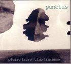 PIERRE FAVRE Pierre Favre, Tino Tracanna : Punctus album cover
