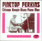 PINETOP PERKINS Chicago Boogie Blues Piano Man album cover