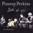 PINETOP PERKINS Live At 85! album cover