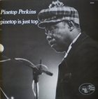 PINETOP PERKINS Pinetop Is Just Top album cover