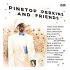 PINETOP PERKINS Pinetop Perkins And Friends album cover