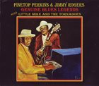 PINETOP PERKINS Pinetop Perkins & Jimmy Rogers with Little Mike And The Tornadoes : Genuine Blues Legends album cover
